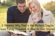 Love these reasons on why and how dads should lead family devotions!!