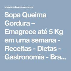 Sopa Queima Gordura – Emagrece até 5 Kg em uma semana - Receitas - Dietas - Gastronomia - Brasil na Mesa