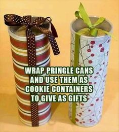Pringle cans as cookie containers | 23 Tricks To Take The Stress Out Of Wrapping Gifts