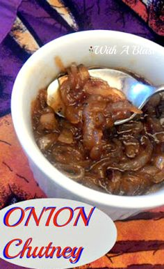 Caramelized Onions ~ perfect served with steaks and sandwiches #OnionChutney #Chutney #CaramelizedOnion