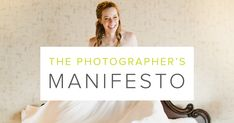 "The Photographer's Manifesto. ""As you improve, we all improve."""