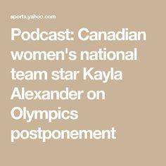 Podcast: Canadian women's national team star Kayla Alexander on Olympics postponement Wnba, Olympics, Stars, Sterne, Star