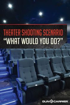 Theater Shooting Scenario: What Would You Do? | Preparedness and Self Defense Tips For Massive Shooting by Gun Carrier at http://guncarrier.com/theater-shooting-scenario-1/