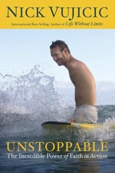 "'Unstopabble' by Nick Vujicic - I love Nick and can't wait to read his book. He said, ""God has the ability to heal you of cancer, but if He doesn't heal you of cancer, He is still going to use that circumstance to bring someone to the knowledge of the hope of Jesus Christ that we can find. And if being born without arms and legs helps bring one more soul to heaven, then it's all worth it. It's not by my power, it's by God's Spirit."" Amazing man!"