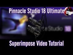 Pinnacle Studio 18 & 19 Ultimate - Superimpose Video Tutorial - YouTube