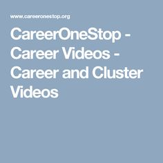 career clusters activity career prep activities  careeronestop career videos career and cluster videos