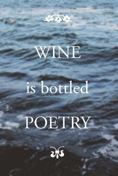 Wine is bottled poetry. |  Classy Wine Quotes
