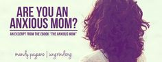 Are You An Anxious Mom?