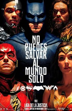 YOU CAN'T SAVE THE WORLD ALONE / NO PUEDES SALVAR AL MUNDO SOLO / Poster / Justice League / Kingdom come / 2017 / Flash / Wonder Woman / Batman / Aquaman / Cyborg