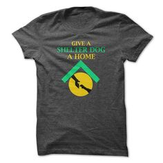 Awesome Labrador Retriever Lovers Tee Shirts Gift for you or your family your friend:  Give a Shelter Dog a Home Tee Shirts T-Shirts