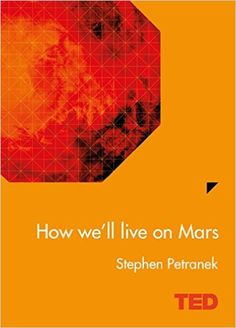 It sounds like science fiction, but award-winning journalist Stephen Pet-ranek considers it fact: within 20 years, humans will live on Mars. We'll need to. In this sweeping, provocative book that mixe