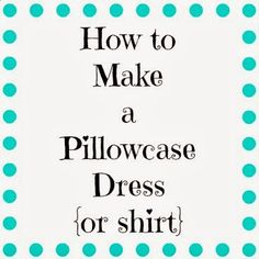 Life is {Sew} Daily: Pillowcase Shirt or Dress {Tutorial}