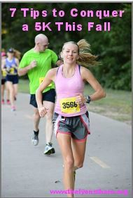 7 Tips to help you run your first 5K this Fall!!  Running a race will motivate you and help you reach your fitness goals.