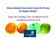 How Global Executive Search Firms In India Work?   >>> If they get acquainted with the process, they can easily make their mark in front of the companies which comes for the purpose of hiring. Let's have a look at the working of global executive search firms in India  #executivesearchfirms #India #Cornerstone