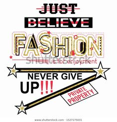 Just Believe Badge Fashion Print Enjoy Stok Vektör (Telifsiz) 1527175031 Girl Fashion, Mens Fashion, Fashion Clothes, Wedding Cake Server, Just Believe, Girls Tees, Fashion Prints, Slogan, Pattern Design