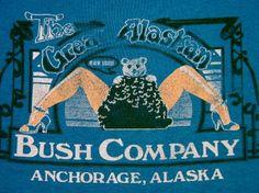 Vintage 80's Great Alaskan Bush Co. Alaska Strip Club Shirt