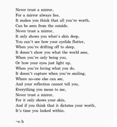 pretty, words and mirror image on We Heart It Eh Poems, Poem Quotes, True Quotes, Words Quotes, Sayings, Qoutes, Erin Hanson Poems, Meaningful Poems, Poetry Inspiration