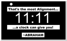 Abraham-Hicks Quotes - I did get catch this time on the clock on 11-11-14...my daughter's birthday.