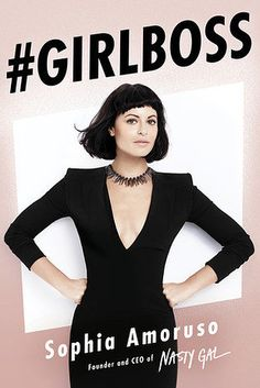 BUSINESS: #GIRLBOSS by Sophia Amoruso | The Best Books Of 2014, According To Goodreads Users