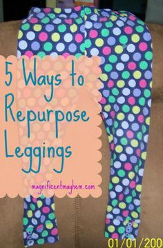 repurposed leggings