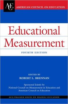 Educational measurement / sponsored jointly by National Council on Measurement in Education and American Council on Education ; edited by Robert L. Brennan