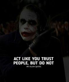 Best Joker Quotes, Badass Quotes, Dark Quotes, Strong Quotes, Devil Quotes, Real Life Quotes, Reality Quotes, Attitude Quotes, Mood Quotes