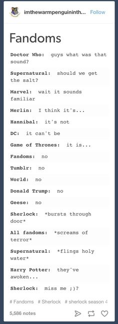It funny because I'm in the Sherlock fandom in addition to many other on the list...