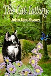 Once Upon a Blog . . .: GSP's Book of the Day October 8->#gypsyshadow #youngadult #fantasy Cats have ten lives. Discover the laws that govern their being and how they deal with death, fear, joy, humor and love. The Cat Lottery by John Des Fosses. Available from Amazon, other fine eBook vendors and Gypsy Shadow Publishing at: http://www.gypsyshadow.com/JohnDesFosses.html#CatLot