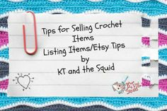 Tips for selling crochet items. #2 listing items and Etsy tips by KT and the Squid