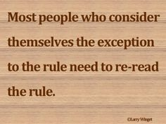 Larry Winget Quote - exception to the rule