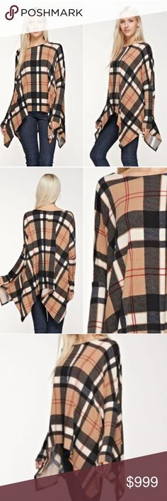 *Coming Soon* Plaid Poncho Style Top Long Sleeve Sharkbite Plaid Poncho Style Top  FABRIC : 95%Polyester 5%Spandex  Measurements will be added when item arrives. Price will not exceed $45  LIKE to be notified of arrival. COMMENT to reserve your size Tops