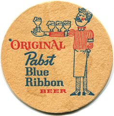 Pabst Blue Ribbon - c.1965 by roger4336, via Flickr Vintage Labels, Vintage Ads, Retro Ads, Beer Company, Brewing Company, Sous Bock, Beer Mats, Pabst Blue Ribbon, Gifts For Beer Lovers