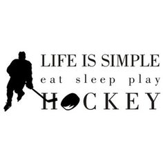 Alphabet Garden Designs Life is Simple-Hockey Wall Decal Size: H x W, Colour of Graphic: Terracotta/Spice Hockey Bedroom, Alphabet, Hockey Quotes, Sport Quotes, Class Quotes, Sign Quotes, Hockey Mom, Hockey Stuff, Hockey Girls
