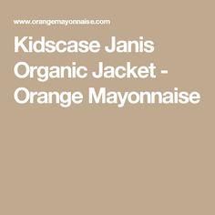 Kidscase Janis Organic Jacket - Orange Mayonnaise