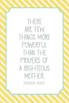 Few thing more powerful than the prayers of a righteous mother free #printable.