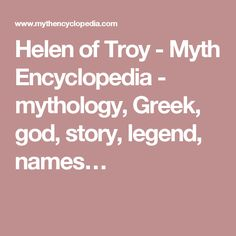 Helen of Troy  Myth Encyclopedia  mythology Greek god