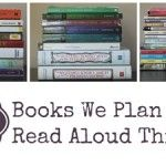 25 Books We Plan to Read Aloud This Year