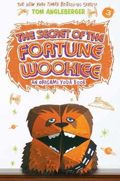 The Secret of the Fortune Wookiee Origami Yoda Reprint