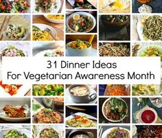 31 Vegetarian Dinner Ideas for World Vegetarian Month by Julie Ross Godar