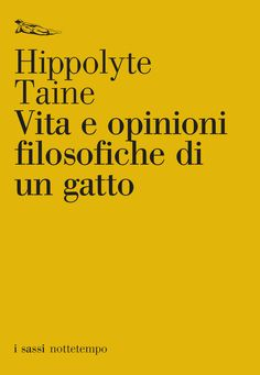 Il filosofo francese Hippolyte Taine ci racconta, attraverso gli occhi di un gatto, il mondo della fattoria, disciplinato da regole animali in cui trionfano la forza, la convenienza, la legge della sopravvivenza.  http://www.edizioninottetempo.it/catalogo/i-sassi/vita-e-opinioni-filosofiche-di-un-gatto/