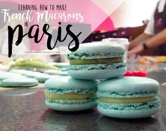 Learning How To Make French Macarons in Paris Teacups, Macarons, Vanilla Cake, Lifestyle Blog, French, Paris, Learning, Desserts, How To Make