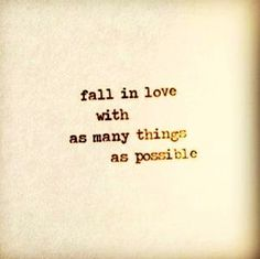 There are times when I agree to this phrase but sometimes the things we fall in love with do more harm than good.