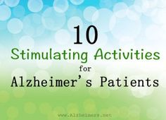 Staying active mentally helps stimulate seniors struggling with Alzheimer's disease. What activities work well for people with memory loss? Learn more.