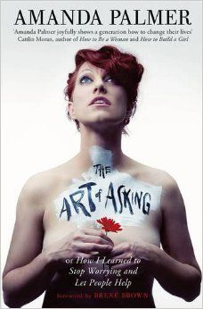 Amanda Palmer - The Art of Asking    Amanda Palmer is an amazing person and this book is a super quick read. Love her!