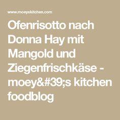 Ofenrisotto nach Donna Hay mit Mangold und Ziegenfrischkäse - moey's kitchen foodblog