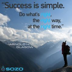 """""""Success is simple. Do what's right, the right way, at the right time."""" -Arnold H. Glasow #MotivationalMonday"""
