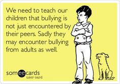 We need to teach our children that bullying is not just encountered by their peers. My daughter has been bullied by a grown woman! Stop Bullying, Anti Bullying, Funny Puns, Funny Quotes, Funny Stuff, Funny Things, Freaking Hilarious, Someecards, Haha