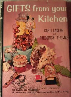 Gifts From your Kitchen 300 Recipes 300 Wrappings by holdfastbooks, $14.50
