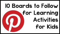 10 boards to follow for learning activities for kids of all ages