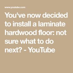 You've now decided to install a laminate hardwood floor: not sure what to do next? Laminate Hardwood Flooring, Laminate Installation, Baseboards, Make It Yourself, Youtube, Youtubers, Baseboard, Youtube Movies